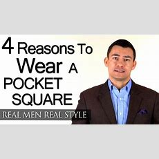 4 Reasons To Wear A Pocket Square  Men's Handkerchief Tips  Male Style Fashion Advice Youtube