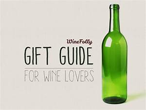 Fail-Safe Gifts for Wine Lovers   Wine Folly