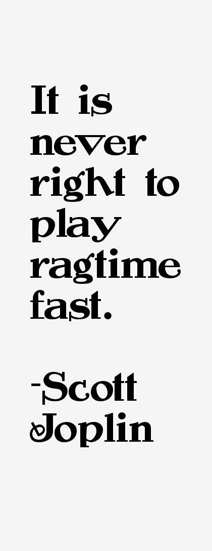 Scott Joplin Quotes. QuotesGram