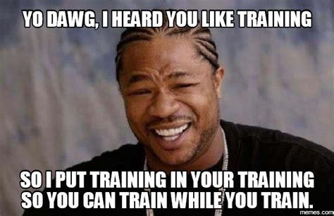 Training Meme - image gallery training meme