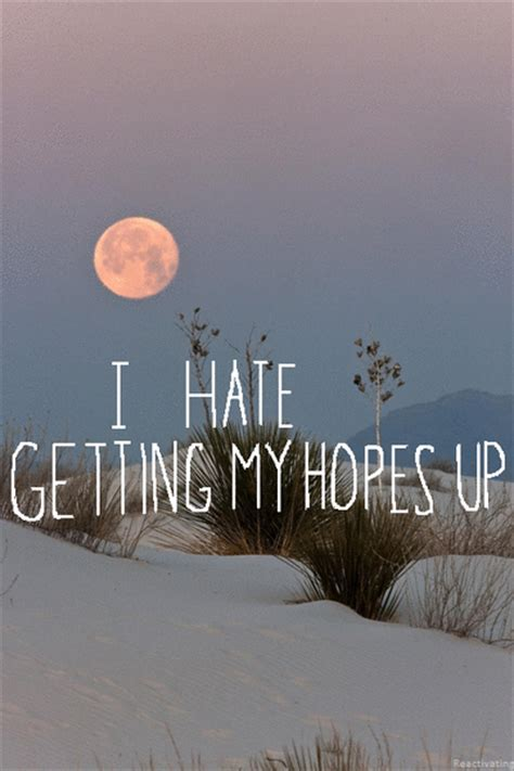 Hate Getting My Hopes Up Quotes