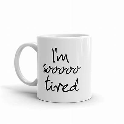 Tired Mug Mugs Finished Hit