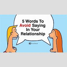 5 Words To Avoid Saying In Your Relationship