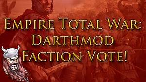Empire Total War: Darthmod Faction Vote! - YouTube