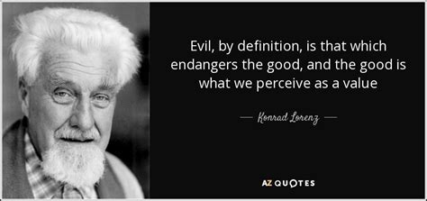 konrad lorenz quote evil  definition