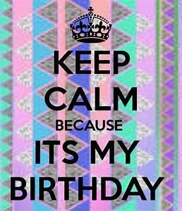 Keep calm, My birthday and Birthdays on Pinterest