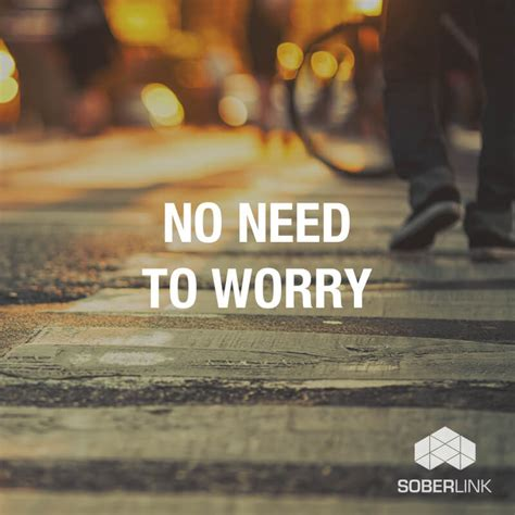 No Need To Worry - SoberInfo