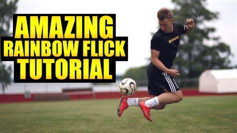 learn  amazing rainbow flick football skill youtube