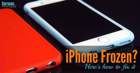 how to fix a frozen iphone iphone frozen here s how to fix it german pearls