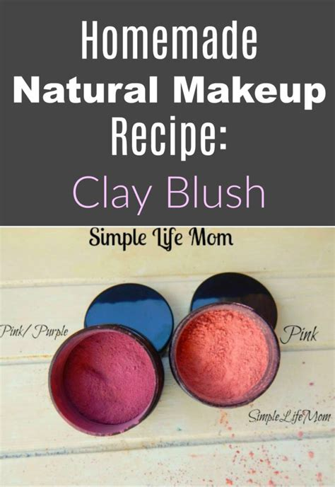 homemade natural makeup recipe clay blush simple life mom