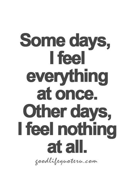 Those Days When Nothing Feels Right Quotes