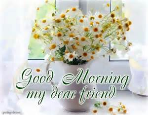 morning my dear friend pictures photos and images for and