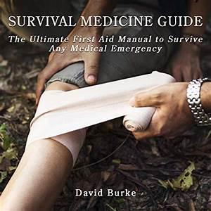 Amazon Com  Survival Medicine Guide  The Ultimate First