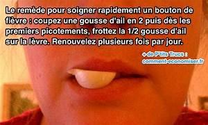 Lèvre Enflée Bouton : le rem de secret pour faire dispara tre un bouton de fi vre sur la l vre ~ Medecine-chirurgie-esthetiques.com Avis de Voitures