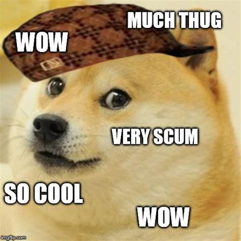Much Wow Meme - scum doge imgflip