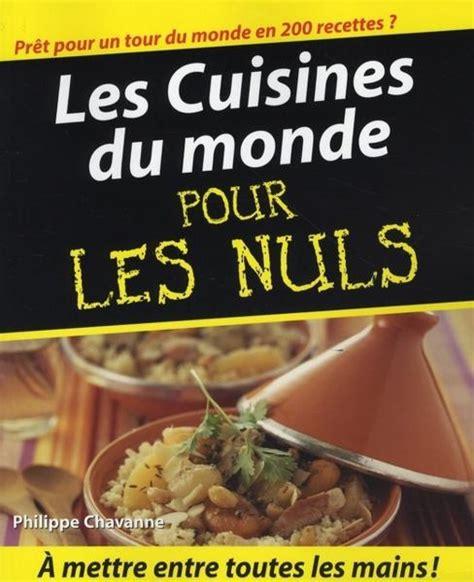 la cuisine pour les nul livre la cuisine du monde pour les nuls philippe