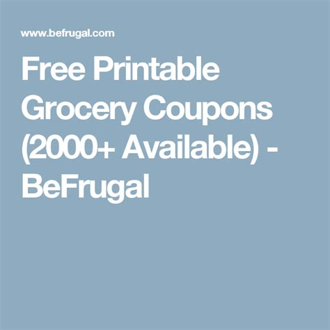 57624 Befrugal Printable Coupons by Free Printable Grocery Coupons 2000 Available
