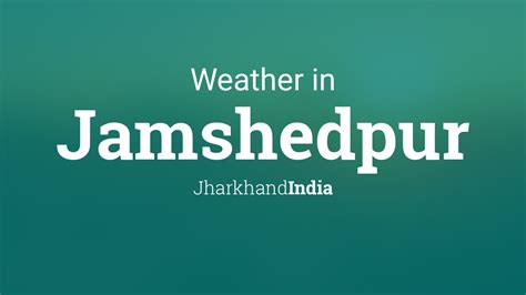 weather  jamshedpur jharkhand india