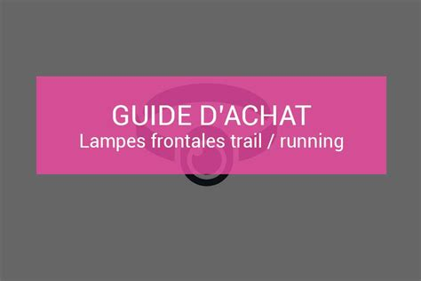 le frontale trail comparatif 28 images le frontale trail runner silva test le frontale 28