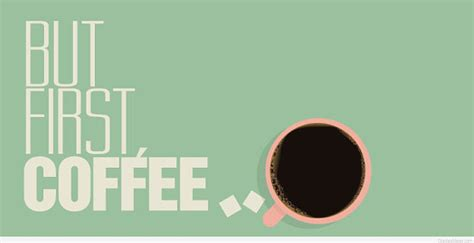 coffee quotes coffee cups quotes sayings wallpaperd hd