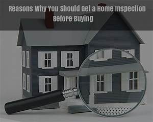 Reasons Why You Should Get A Home Inspection Before Buying