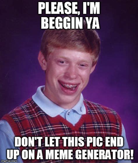 Bad Luck Meme Generator - bad luck brian meme imgflip
