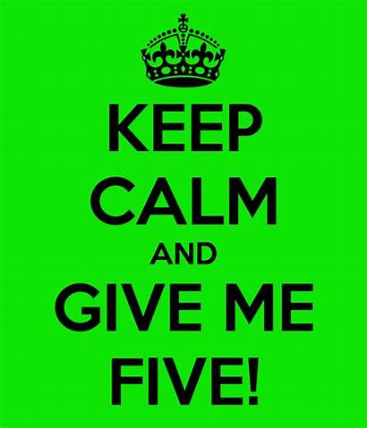 Five Calm Keep Give Normal