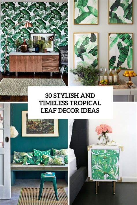 decorative ideas 30 stylish and timeless tropical leaf d 233 cor ideas digsdigs