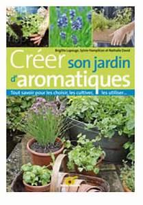 Créer Son Jardin : cr er son jardin d aromatiques ~ Mglfilm.com Idées de Décoration