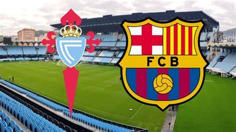 Celta Vigo vs. Barcelona LIVE WATCH ALONG - YouTube