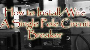 How To Install Wire A Single Pole Circuit Breaker