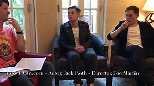 Actor- Jack Roth & Director- Joe Martin talk with ...
