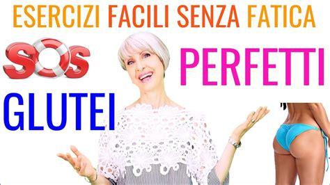 Sedere Tonico by Come Avere Glutei Perfetti Senza Fatica 3 Esercizi Per