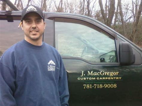 J Macgregor Custom Carpentry  General Contractor Doing