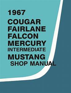 1967 Cougar Fairlane Falcon Mercury Mustang Shop Manual