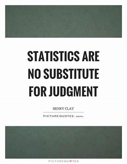 Statistics Substitute Judgment Quotes Partiality Quote Fortune