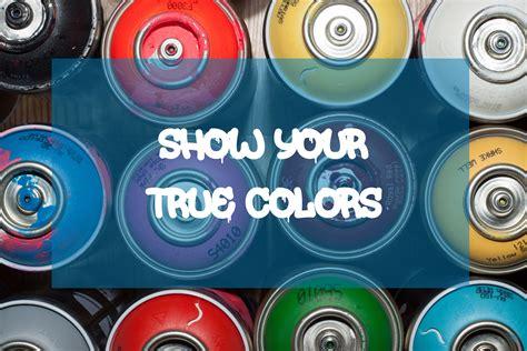 show your colors show your true colors retailworks inc