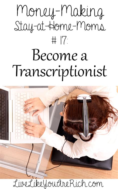transcriptionist from home how to become and make money as a transcriptionist live like you are rich