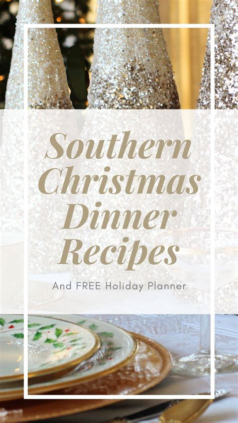 Our favorite traditional christmas dinners. Southern Christmas Dinner Recipes & Holiday Planner - Julias Simply Southern