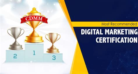 Best Digital Marketing Certificate by Cdmm Industry S Most Recommended Digital Marketing