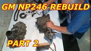 Gm Np246 Complete Rebuild Part 2