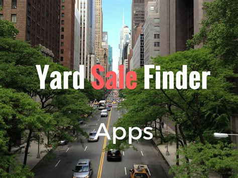 Yard Sale Finder App yard sale finder apps for bargains top mobile trends