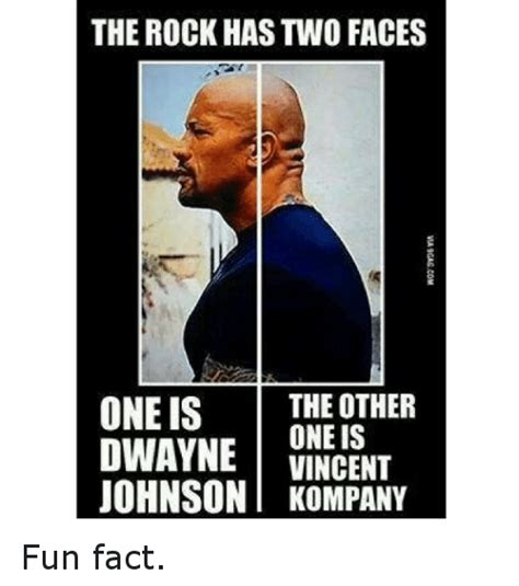Fact Meme - the rock has two faces one is the other one is dwayne vincent johnson kompany fun fact facts