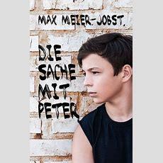Max Meierjobst Die Sache Mit Peter