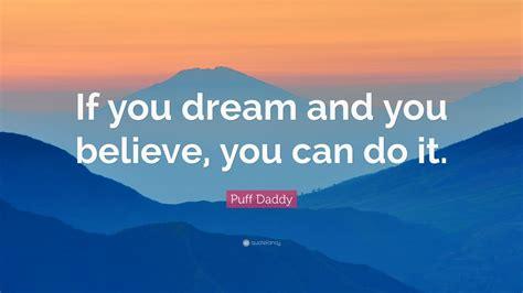 puff daddy quote   dream