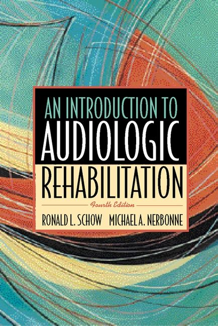 Schow And Nerbonne by Schow Nerbonne Introduction To Audiologic