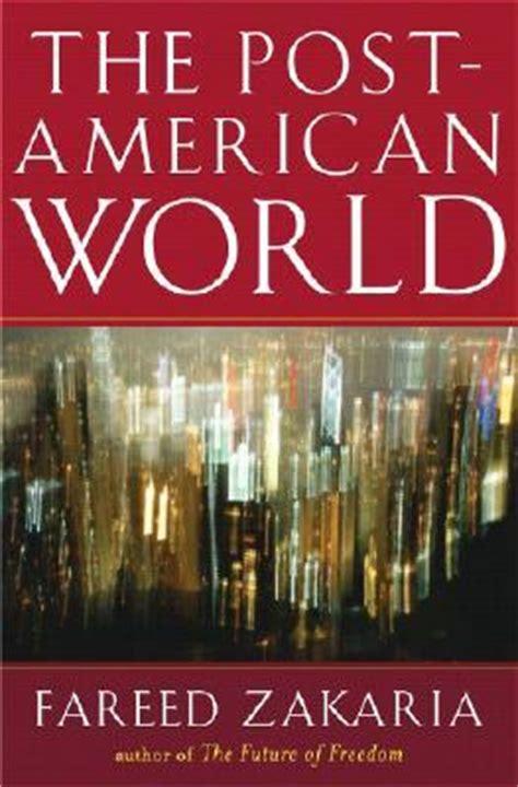 post american world  fareed zakaria reviews