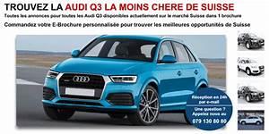 Audi Q3 Prix Neuf : audi q3 prix le moins cher suisse auto2day ~ Gottalentnigeria.com Avis de Voitures