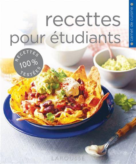 cuisine pour etudiant livre recettes pour étudiants elizabeth nardi larousse
