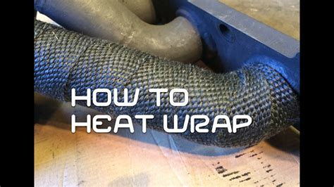 How To Heat Wrap Your Exhaust Youtube
